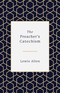 The Preacher's Catechism Hardback
