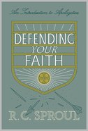 Defending Your Faith: An Introduction to Apologetics Paperback