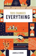 This Changes Everything ESV (25 Pack) Booklet
