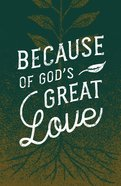 Because of God's Great Love ESV (25 Pack) Booklet