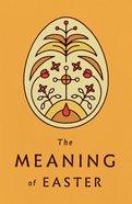 Meaning of Easter, the (25 Pack) (Kjv)