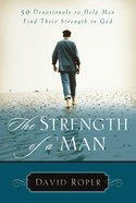 The Strength of a Man: Musings of a Fly Fisherman Paperback