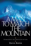 A Man to Watch the Mountain: Overcoming the Obstacles of Life