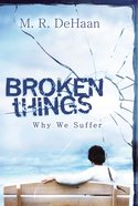 Broken Things: Why We Suffer (Large Print) Paperback