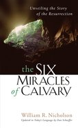 The Six Miracles of Calvary: Unveiling the Story of the Resurrection Mass Market