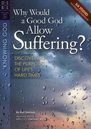 Why Would a Good God Allow Suffering? (Discovery Series Bible Study)