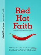 Dbss: Red Hot Faith: Lessons From a Lukewarm Church (Participant Guide) Paperback