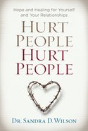 Hurt People Hurt People: Hope and Healing For Yourself and Your Relationships Paperback