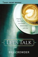 Let's Talk: Praying Your Way to a Deeper Relationship With God Paperback