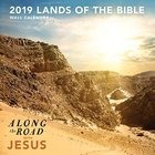 2019 Wall Calendar: Lands of the Bible: Along the Road With Jesus