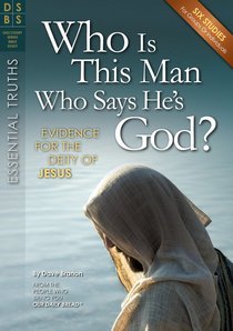 Who is This Man Who Says Hes God? (Discovery Series Bible Study)