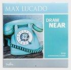 2019 Wall Calendar: Draw Near With Max Lucado