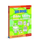 Big Book of Bible Story Coloring Activities For Elementary Kids (Reproducible) Paperback