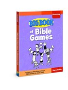 Big Book of Bible Games For Elementary Kids (Reproducible)