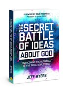 The Secret Battle of Ideas About God: Answers to Life's Biggest Questions Paperback