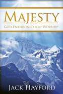 Majesty: God Enthroned in Our Worship
