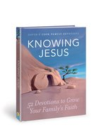 Knowing Jesus: 52 Devotions to Grow Your Family's Faith