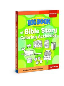 Big Book of Bible Story Coloring Activities For Elementary Kids (Reproducible)
