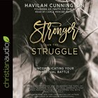 Stronger Than the Struggle eAudio