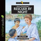 Amy Carmichael : Rescuer By Night (Unabridged, 3 CDS) (Trail Blazers Audio Series)