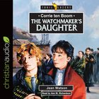 Corrie Ten Boom : The Watchmaker's Daughter (Unabridged, 4 CDS) (Trail Blazers Audio Series)