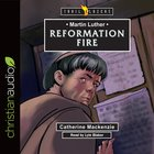 Martin Luther: Reformation Fire (Trail Blazers Series) eAudio