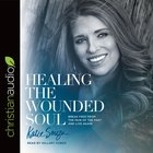 Healing the Wounded Soul eAudio