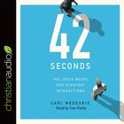 42 Seconds: The Jesus Model For Everyday Interactions (Unabridged, 3 Cds) CD