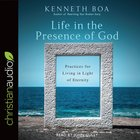 Life in the Presence of God: Practices For Living in the Light of Eternity (Unabridged, 8cds) CD