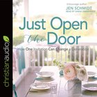 Just Open the Door: How One Invitation Can Change a Generation (Unabridged, 6 Cds) CD