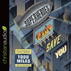 Superheroes Can't Save You: Epic Examples of Historic Heresies (Unabridged, 5cds) CD