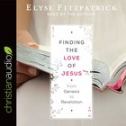 Finding the Love of Jesus From Genesis to Revelation (Unabridged, 3 Cds)