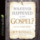 Whatever Happened to the Gospel? eAudio