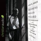 Becoming Dallas Willard eAudio