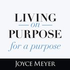 Living on Purpose, For a Purpose eAudio