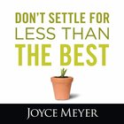 Don't Settle For Less Than the Best