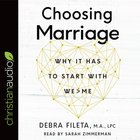 Choosing Marriage: Why It Has to Start With We>Me (Unabridged, 6 Cds) CD