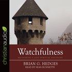 Watchfulness: Recovering a Lost Spiritual Discipline (Unabridged, 4 Cds)