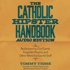 Catholic Hipster Handbook: The Audio Edition eAudio