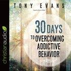 30 Days to Overcoming Addictive Behavior eAudio