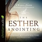 The Esther Anointing eAudio