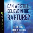 Can We Still Believe in the Rapture? (Unabridged, 7 Cds) CD