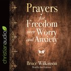 Prayers For Freedom Over Worry and Anxiety (Unabridged, 3cds) CD