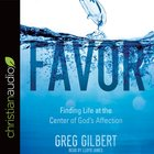 Favour: Finding Life At the Center of God's Affection (Unabridged, 4cds) CD