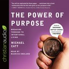 The Power of Purpose: Breaking Through to Intentional Living (Unabridged, 6 Cds) CD