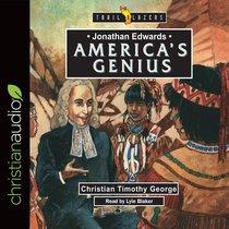 Jonathan Edwards : Americas Genius (Unabridged, 3 CDS) (Trail Blazers Audio Series)
