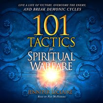 101 Tactics For Spiritual Warfare: Live a Life of Victory, Overcome the Enemy and Break Demonic Cycles (Unabridged, 6 Cds)