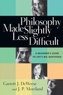 Philosophy Made Slightly Less Difficult Paperback