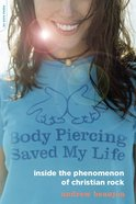 Body Piercing Saved My Life eBook