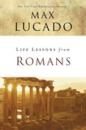 Romans (Life Lessons With Max Lucado Series) eBook